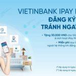 Vietinbank iPay dịch vụ dành cho khách hàng cá nhân
