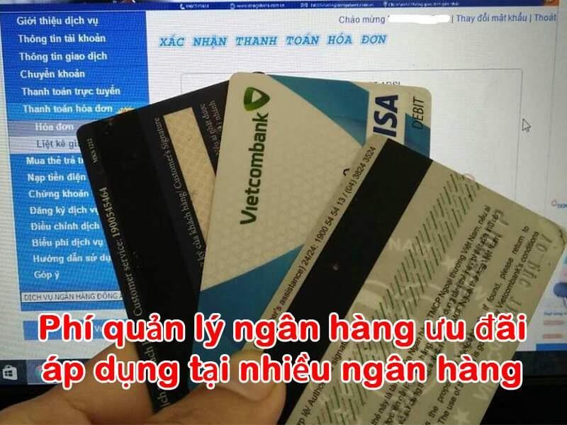 Phí quản lý tài khoản áp dụng tại nhiều ngân hàng