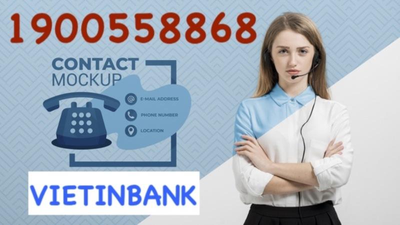 Số hotline tổng đài Vietinbank là 1900 558 868