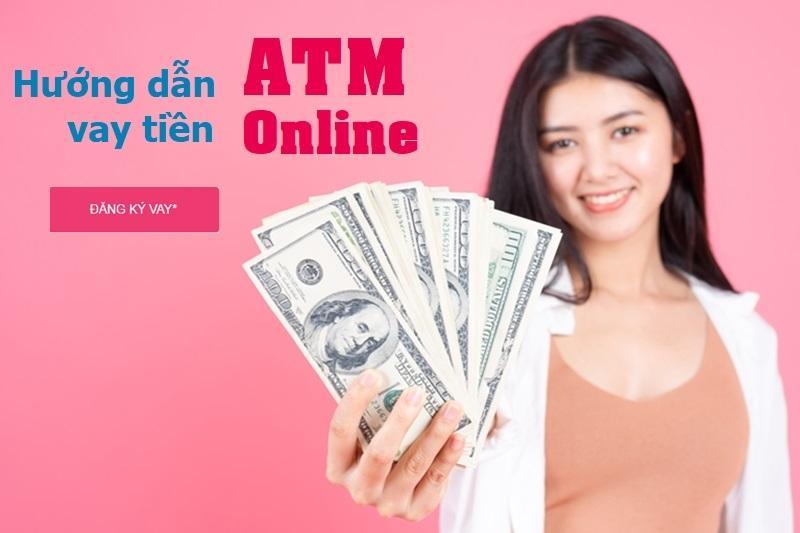 Hướng dẫn các bước đăng ký vay ATM Online