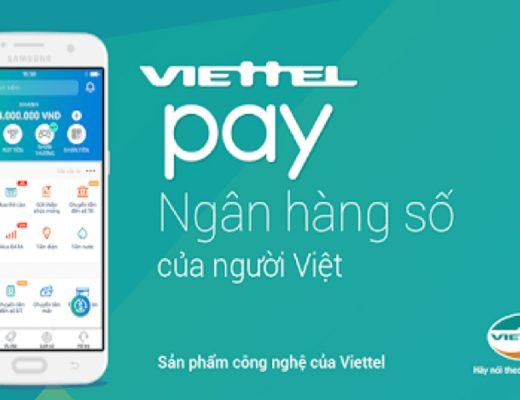 ViettelPay - Ngân hàng số tiện lợi cho người Việt