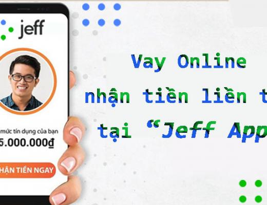Vay tiền tại Jeff App: Điều kiện, hạn mức vay và lãi suất