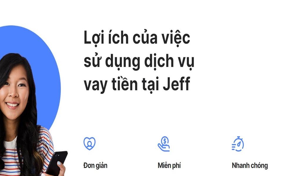 Ưu điểm khi lựa chọn vay tiền tại Jeff App