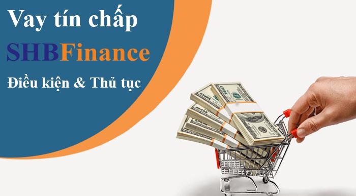 Điều kiện vay tín chấp SHB Finance